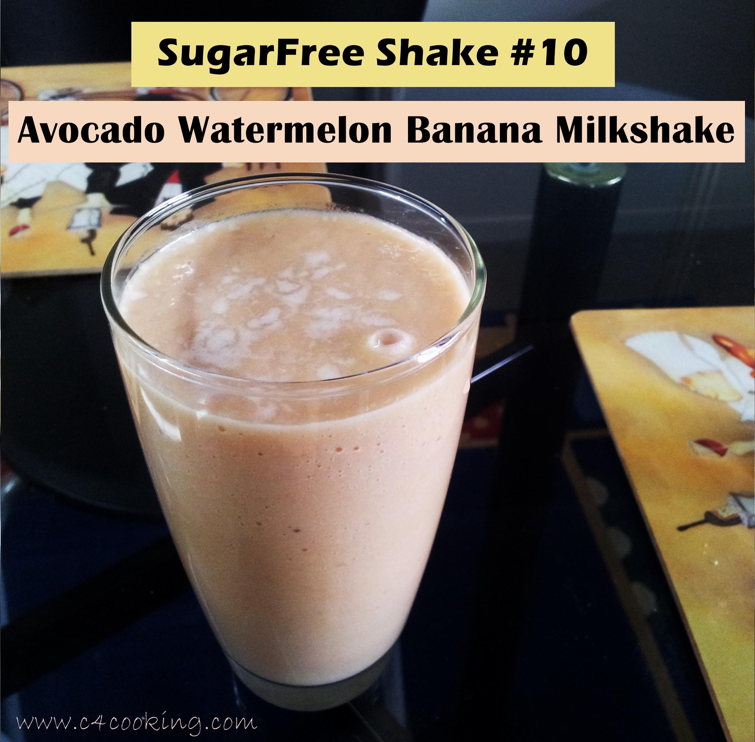 avocado watermelon banana milkshake, sugarfree drinks, c4cooking