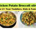 chicken potato broccoli stirfry, toddler kids recipes, chicken recipes, sidedish