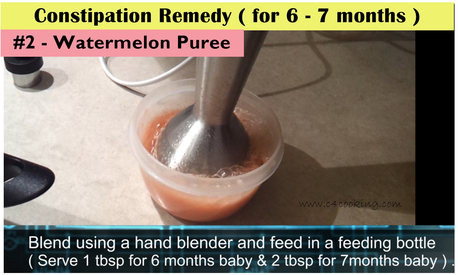 watermelon puree for baby, constiaption relief for 7months baby, c4cooking babyfood
