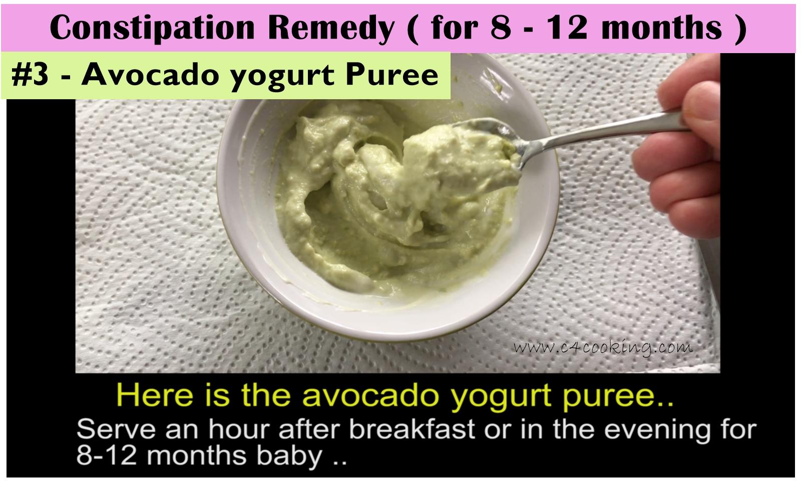 avocado yogurt puree for baby, constiaption relief for 11 months baby, 12months baby cosntipation remedy