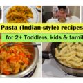 5 Indian pasta recipes c4cooking, toddler pasta recipes, indian pasta recipes for kids, kids lucnh box recipes