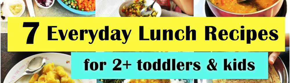 7 everyday lunch recipes for 2 year toddlers kids