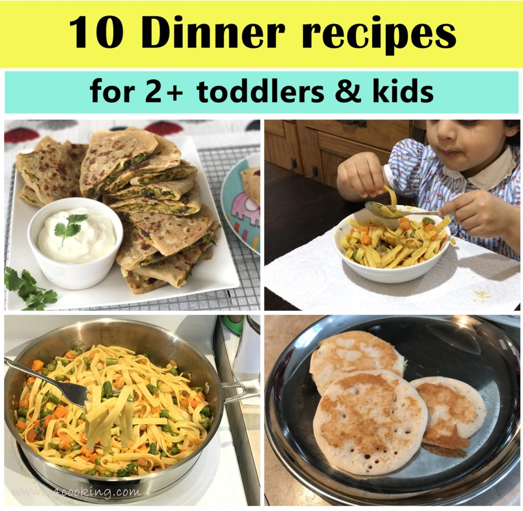 10 dinner recipes for toddlers kids, c4cooking 10 dinner recipes toddler kids, toddler recipes, kids recipes, dinner recipes, indian dinner recipes