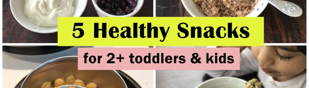 5 healthy snacks for toddlers kids c4cooking